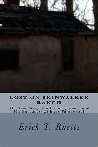 Lost on the Skinwalker Ranch by Erick T  Rhetts is an intriguing